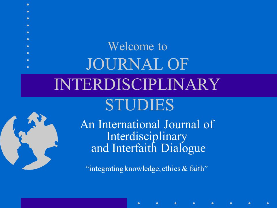 JIS CO-SPONSORS JIS is the official Journal of the International Christian Studies Association Co-sponsored and published by the Institute for Interdisciplinary Research Web site: www.JIS3.orgwww.JIS3.org Join JIS WisdomQuest Today