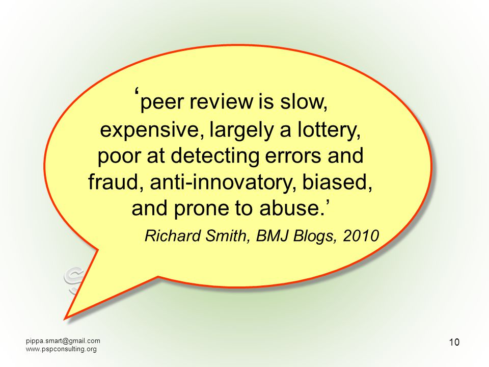 pippa.smart@gmail.com www.pspconsulting.org 11 Peer review Lots of research on peer review… but not many conclusions…