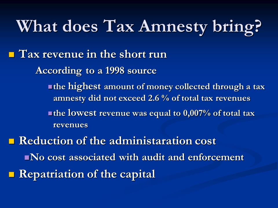 What does Tax Amnesty bring.