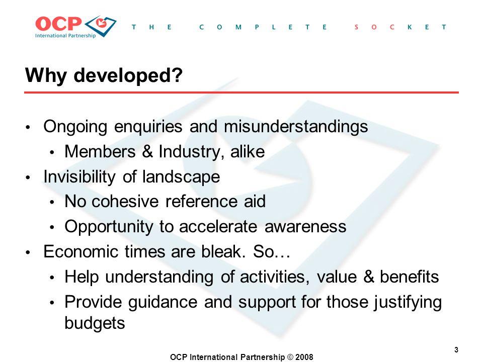 OCP International Partnership © 2008 Why developed.