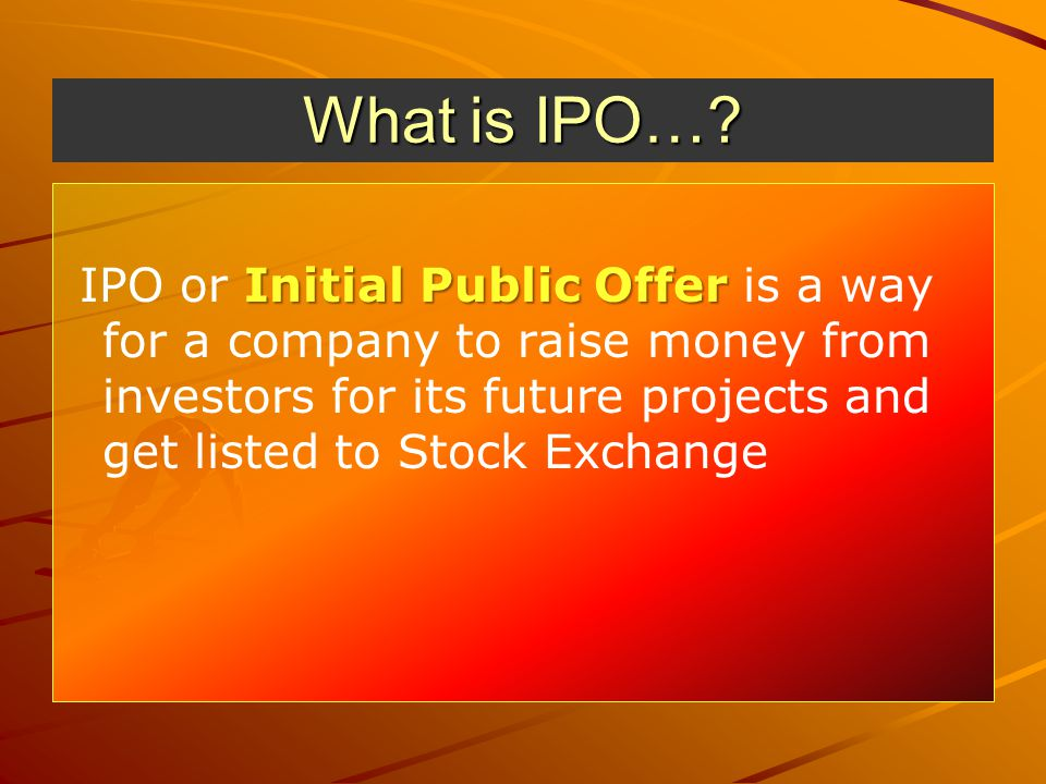 What is IPO….