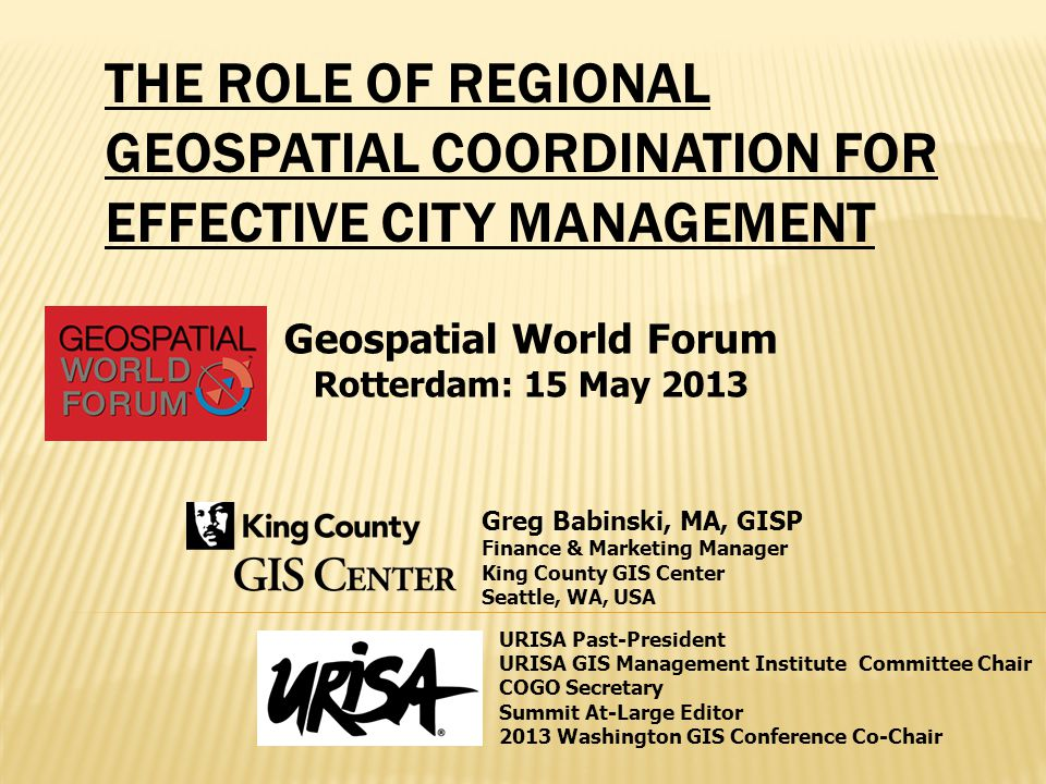 URISAs GIS Management Institute Promoting Regional Geospatial Coordination GMBOK: GIS Management Body of Knowledge Municipal GIS Operations GCMM Accreditation GCMM: GIS Capability Maturity Model URISA Education ULA & UMA GIS Management Educational Program Accreditation GISCI GIS Managers Certification Component GMCM: Geospatial Management Competency Model Future: ROI Services Other Accreditation Benchmarking