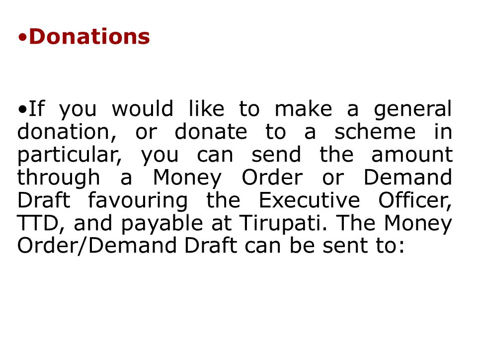 Donations If you would like to make a general donation, or donate to a scheme in particular, you can send the amount through a Money Order or Demand D