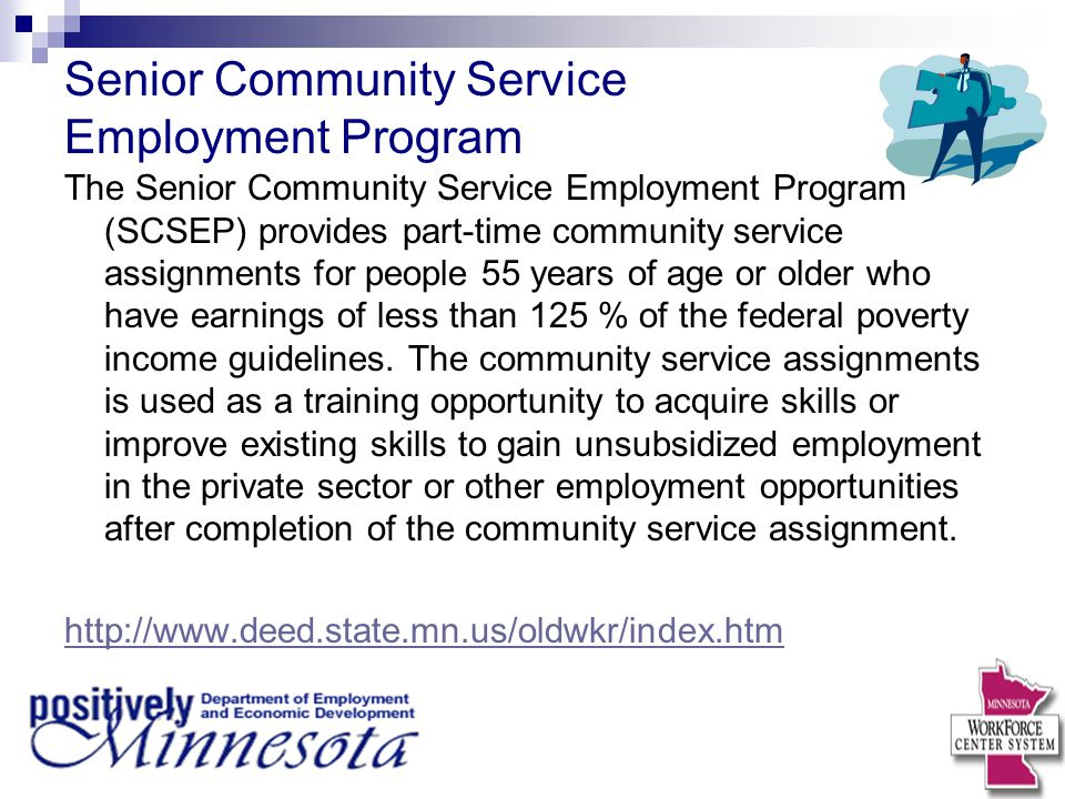 Senior Community Service Employment Program The Senior Community Service Employment Program (SCSEP) provides part-time community service assignments f
