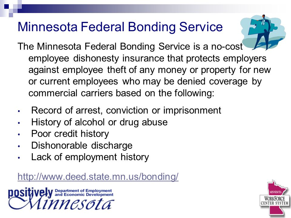 Minnesota Federal Bonding Service The Minnesota Federal Bonding Service is a no-cost employee dishonesty insurance that protects employers against emp