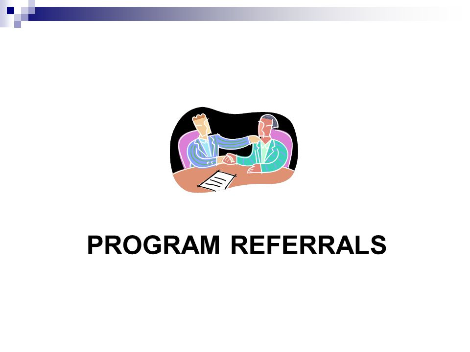 PROGRAM REFERRALS