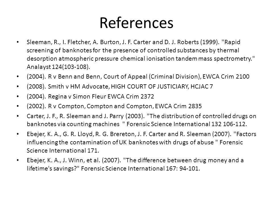 References Sleeman, R., I. Fletcher, A. Burton, J. F. Carter and D. J. Roberts (1999).