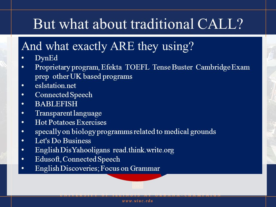 But what about traditional CALL. And what exactly ARE they using.