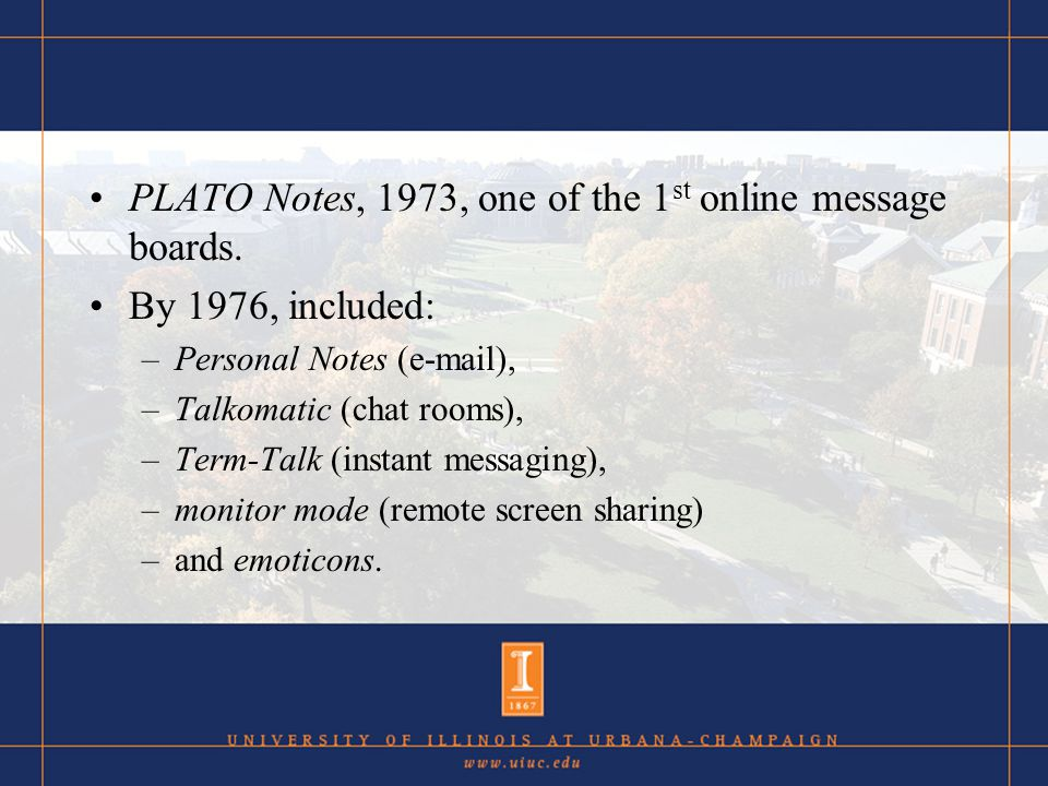PLATO Notes, 1973, one of the 1 st online message boards.