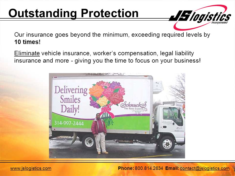Outstanding Protection Our insurance goes beyond the minimum, exceeding required levels by 10 times.