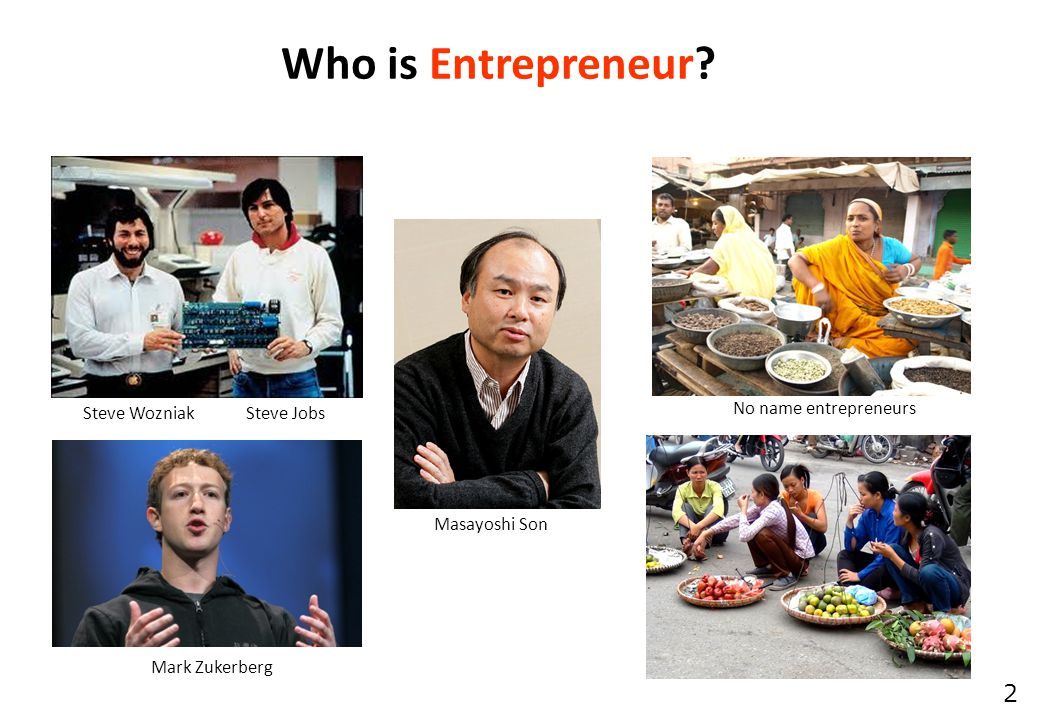2 Steve JobsSteve Wozniak Mark Zukerberg Masayoshi Son No name entrepreneurs Who is Entrepreneur