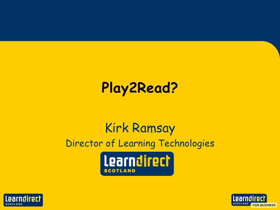 Play2Read Kirk Ramsay Director of Learning Technologies