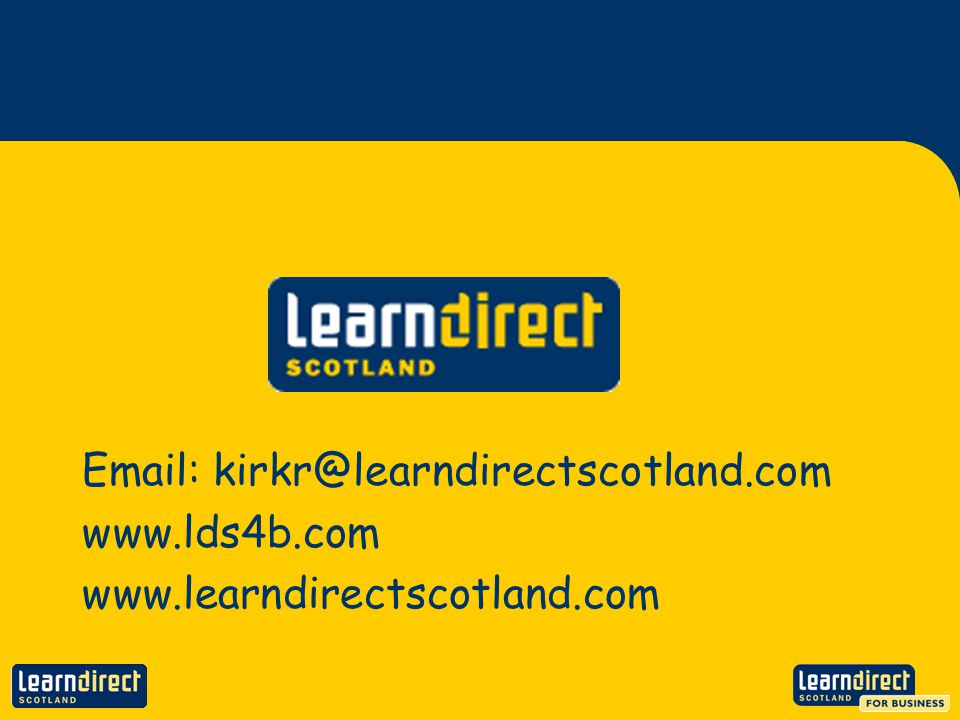 Email: kirkr@learndirectscotland.com www.lds4b.com www.learndirectscotland.com