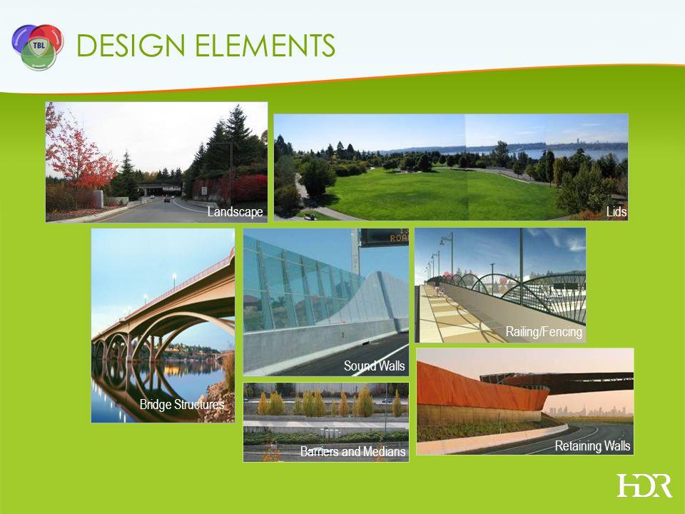 DESIGN ELEMENTS LandscapeLids Bridge Structures Sound Walls Railing/Fencing Barriers and Medians Retaining Walls