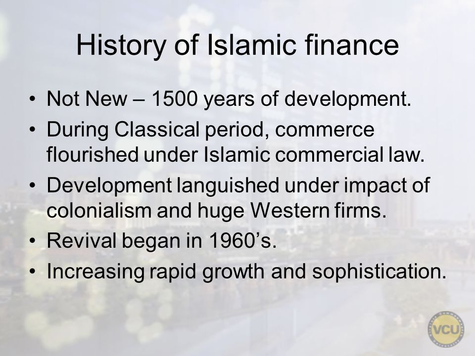 History of Islamic finance Not New – 1500 years of development.
