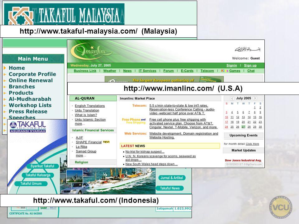 http://www.takaful-malaysia.com/ (Malaysia) http://www.imanlinc.com/ (U.S.A) http://www.takaful.com/ (Indonesia)