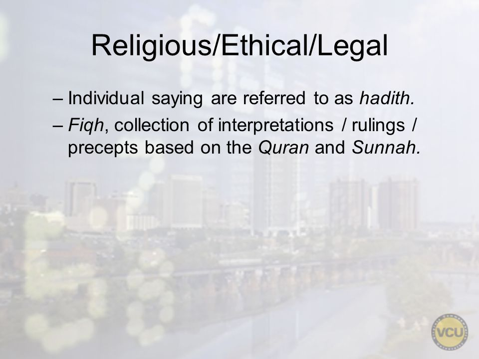 Religious/Ethical/Legal –Individual saying are referred to as hadith.