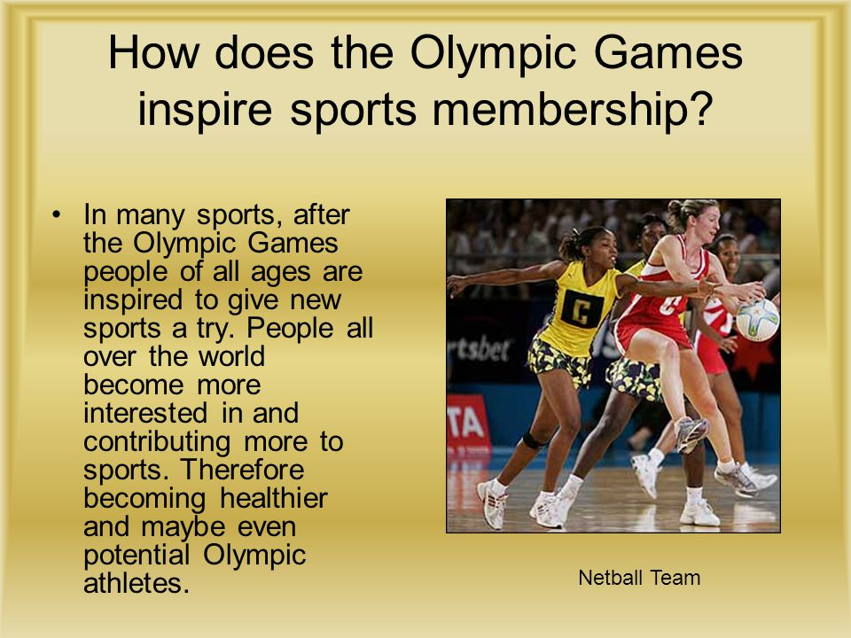 How does the Olympic Games inspire sports membership? In many sports, after the Olympic Games people of all ages are inspired to give new sports a try