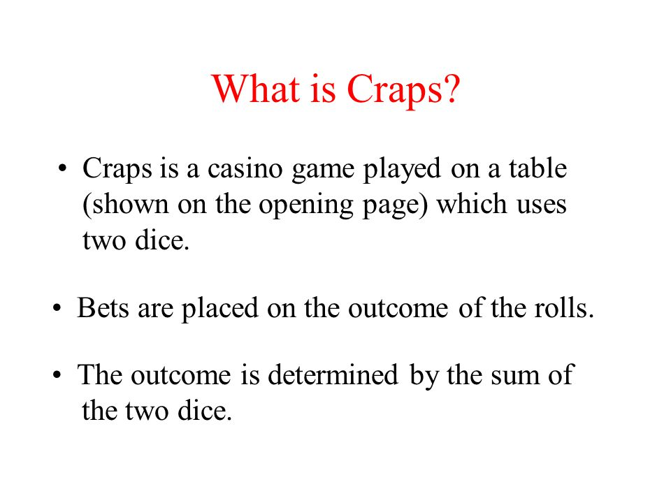 Craps: Basic Rules - The numbers 4, 5, 6, 8, 9, and 10 are called the points.