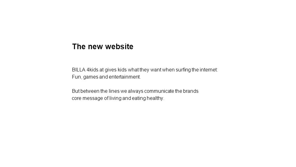 The new website BILLA 4kids.at gives kids what they want when surfing the internet: Fun, games and entertainment.