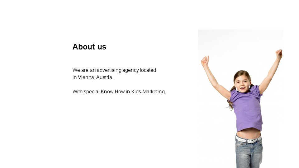 About us We are an advertising agency located in Vienna, Austria.
