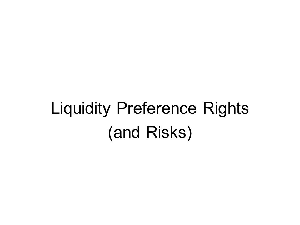 Liquidity Preference Rights (and Risks)