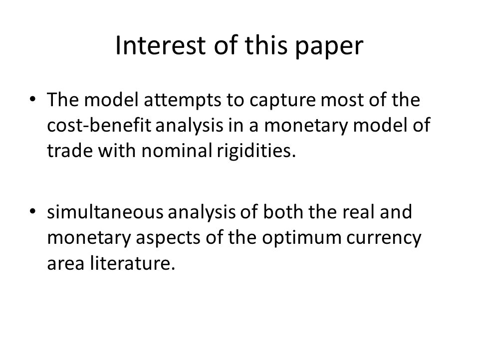 Interest of this paper The model attempts to capture most of the cost-benefit analysis in a monetary model of trade with nominal rigidities.