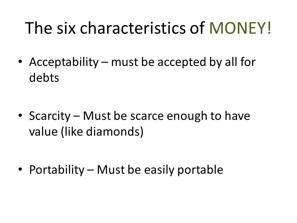 The six characteristics of MONEY.