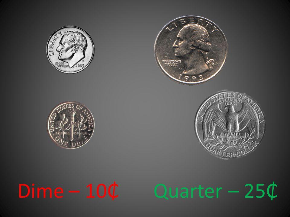 Dime – 10 Quarter – 25