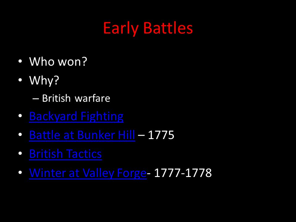 Early Battles Who won. Why.