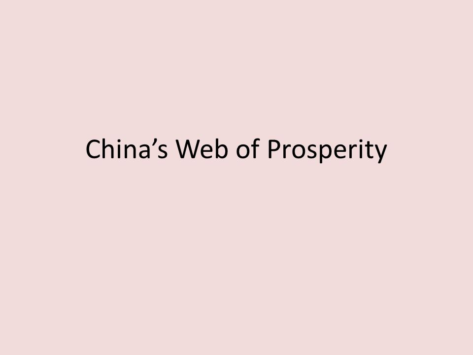 Chinas Web of Prosperity