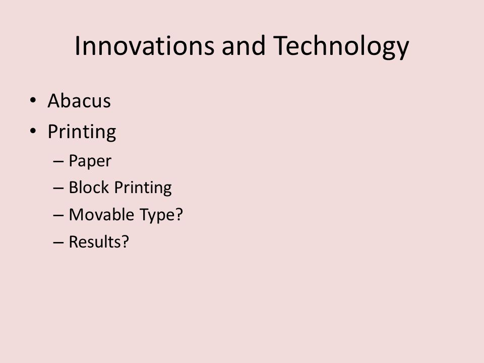 Innovations and Technology Abacus Printing – Paper – Block Printing – Movable Type – Results