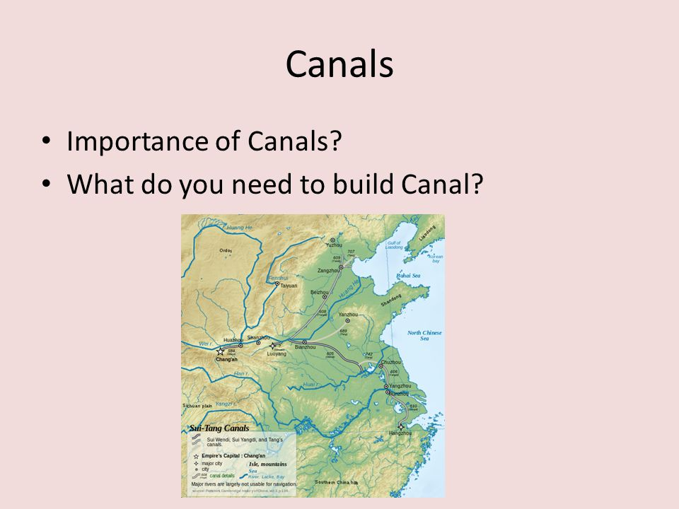 Canals Importance of Canals What do you need to build Canal