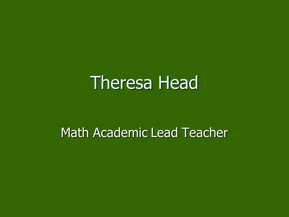 Theresa Head Math Academic Lead Teacher