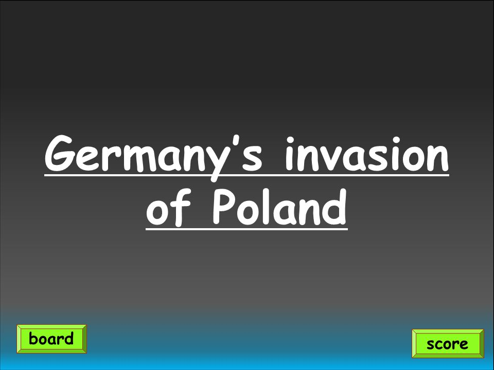 Germanys invasion of Poland score board