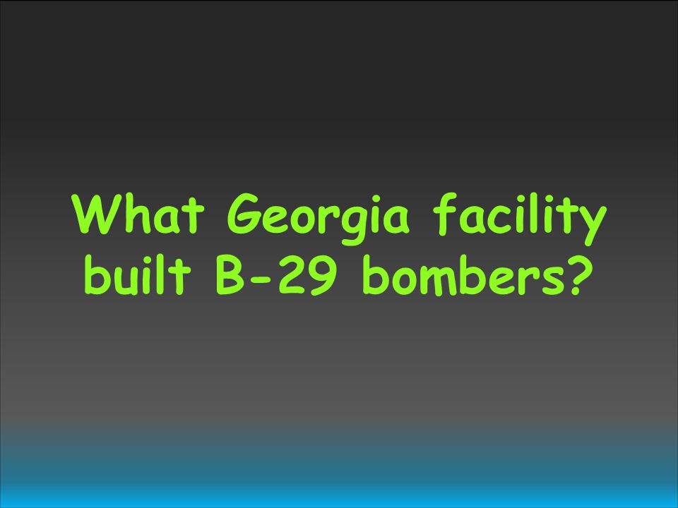 What Georgia facility built B-29 bombers?