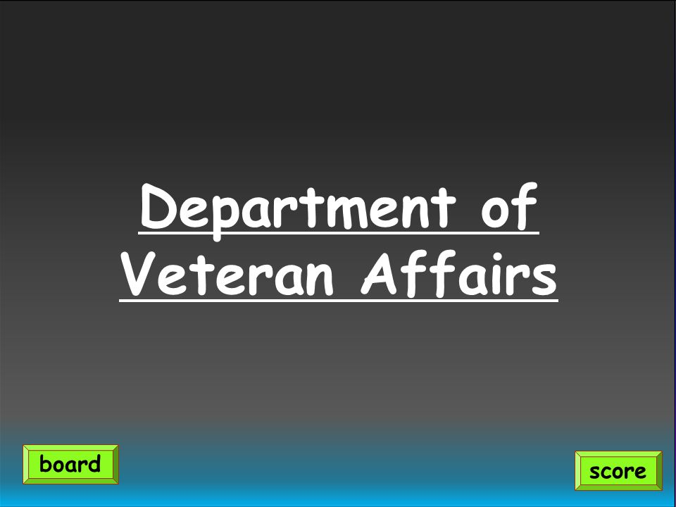 Department of Veteran Affairs score board
