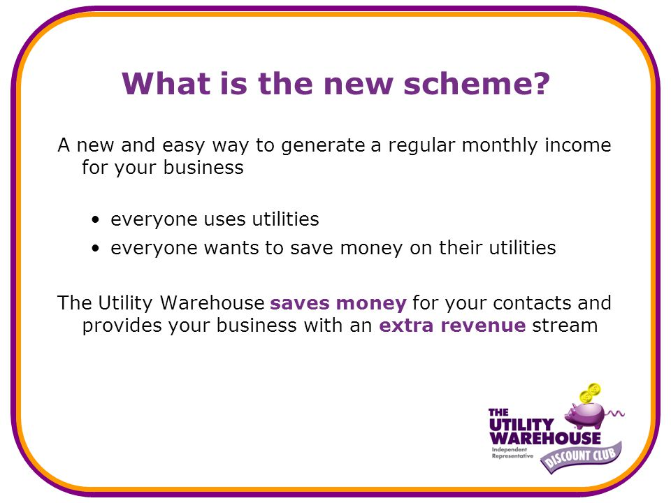 What is the new scheme.