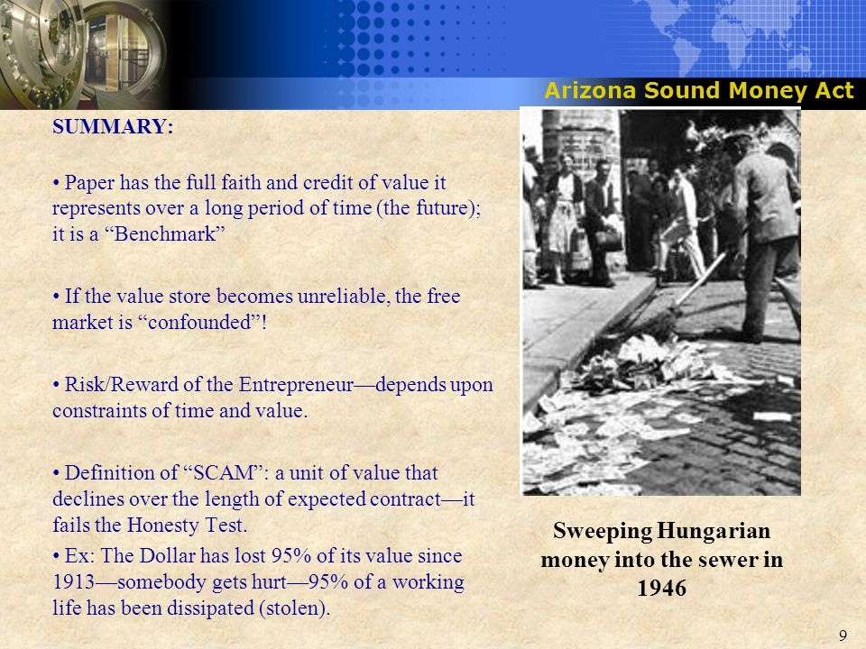 Sweeping Hungarian money into the sewer in 1946 SUMMARY: Paper has the full faith and credit of value it represents over a long period of time (the fu