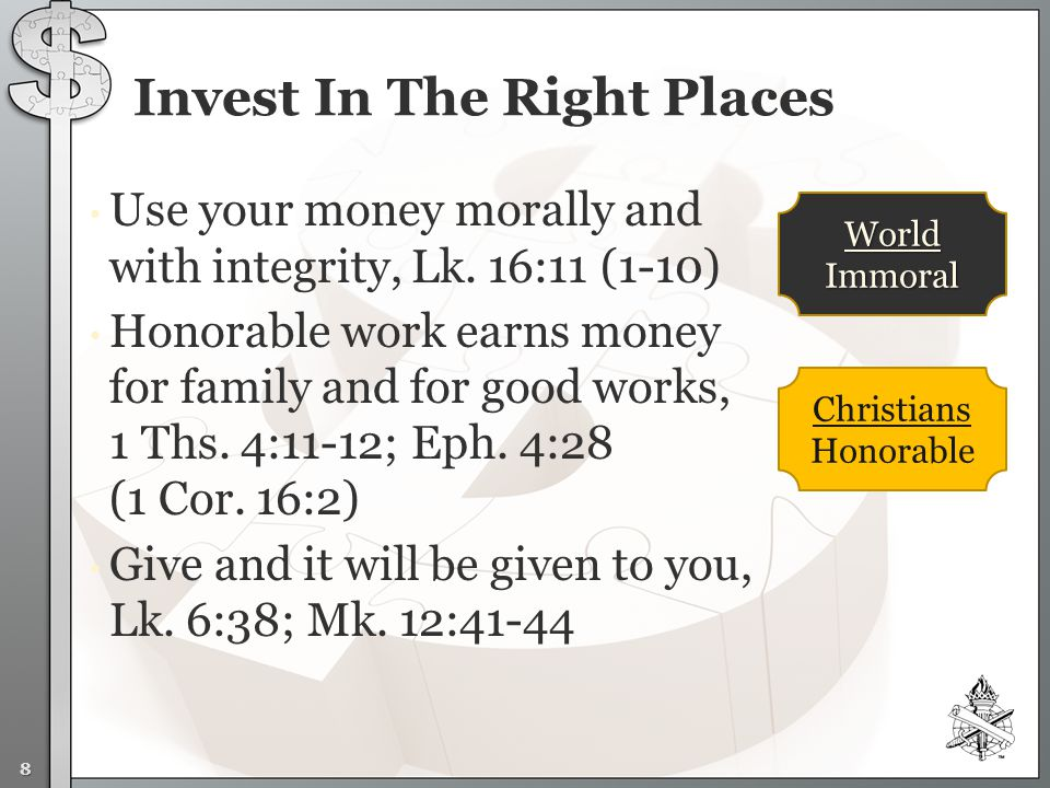 Use your money morally and with integrity, Lk.
