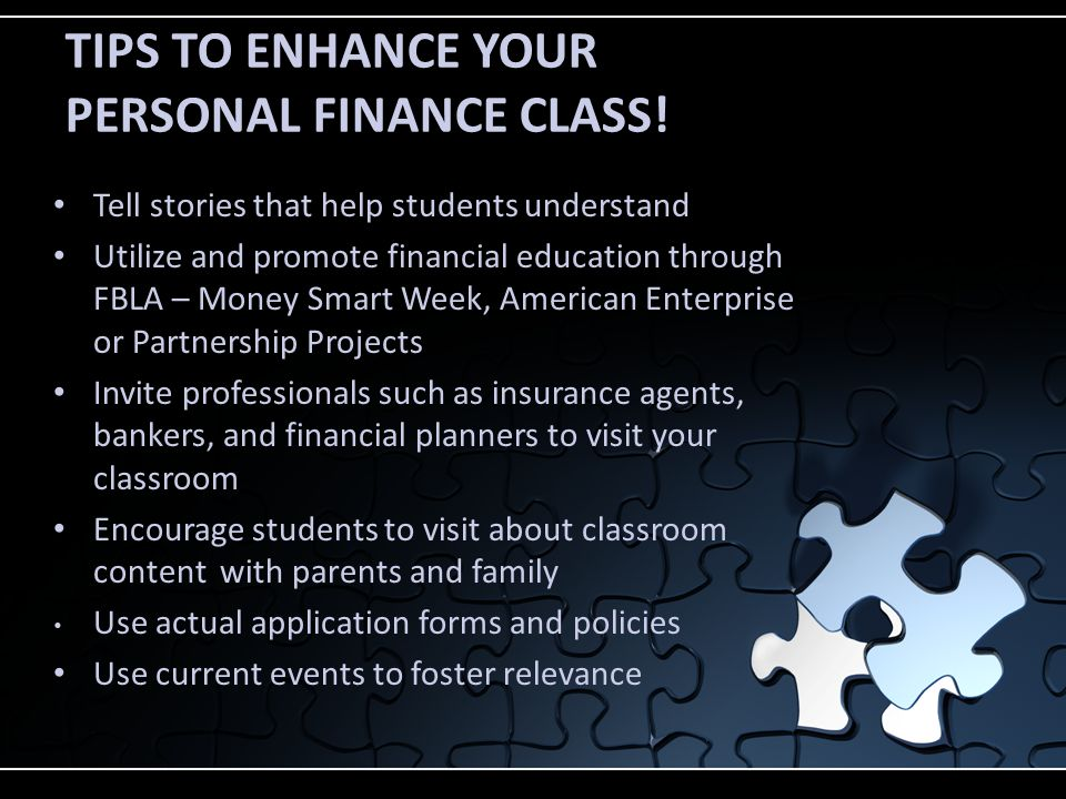 TIPS TO ENHANCE YOUR PERSONAL FINANCE CLASS.