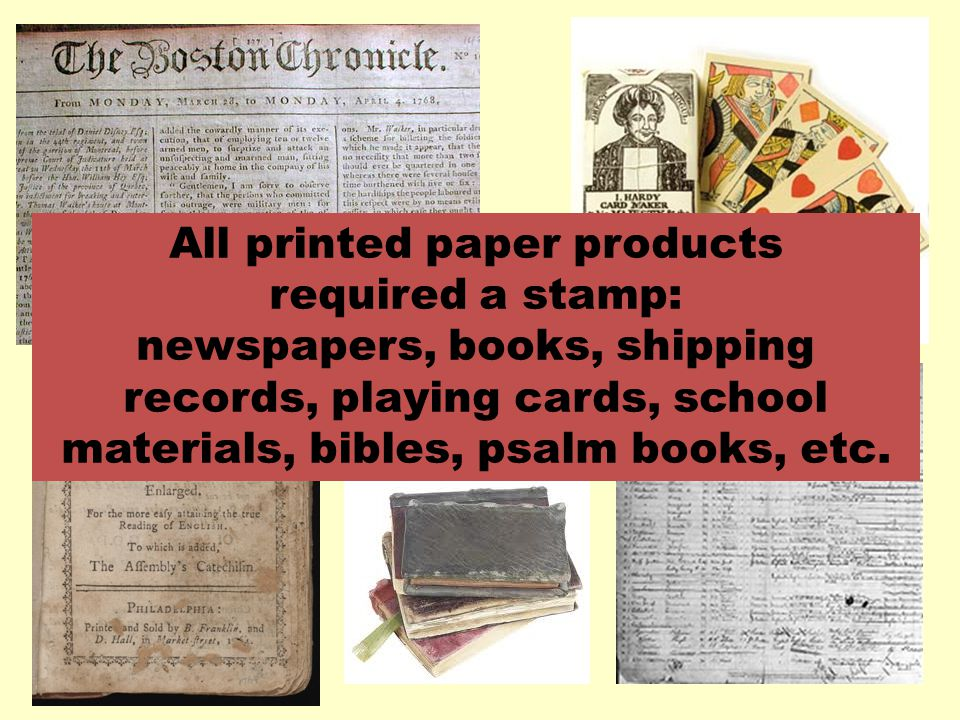 All printed paper products required a stamp: newspapers, books, shipping records, playing cards, school materials, bibles, psalm books, etc.