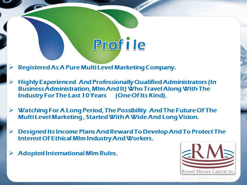 Registered As A Pure Multi Level Marketing Company.