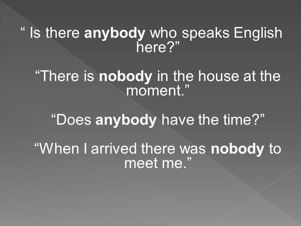 Is there anybody who speaks English here. There is nobody in the house at the moment.