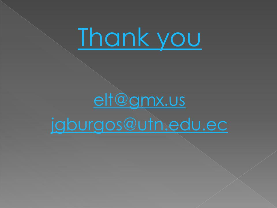 Thank you elt@gmx.us jgburgos@utn.edu.ec