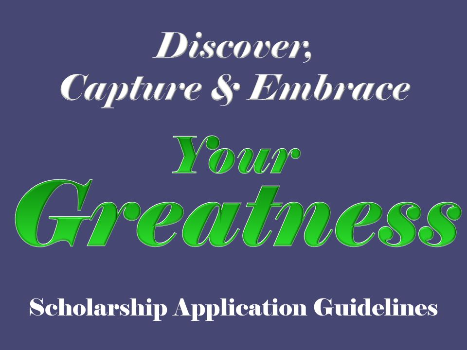 Discover, capture & embrace your greatness.