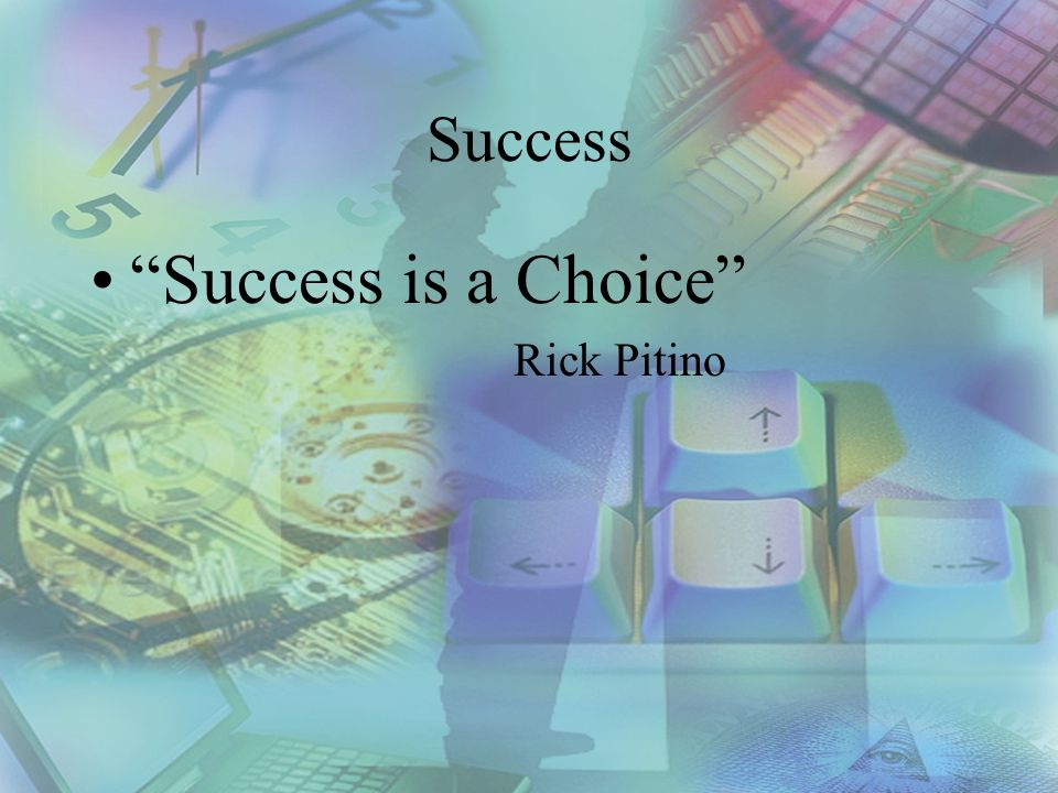 Success Success is a Choice Rick Pitino