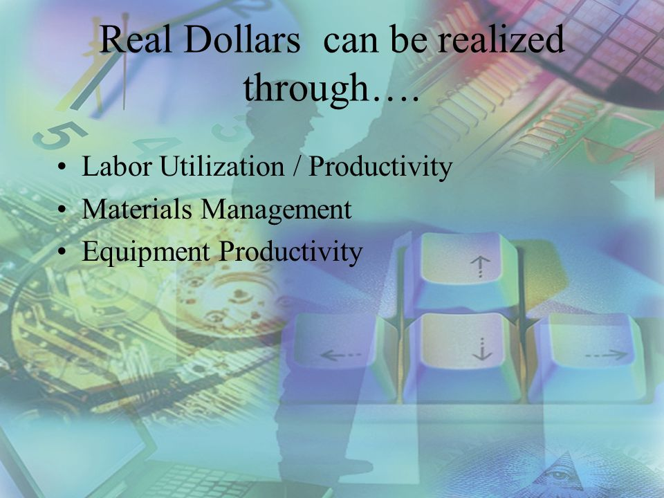 Savings Through Labor Productivity Reduced Labor Requirements Improved Utilization Reduced Over-time