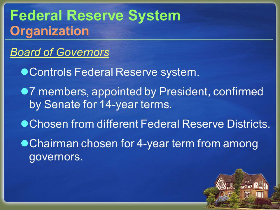Federal Reserve System Board of Governors Controls Federal Reserve system.