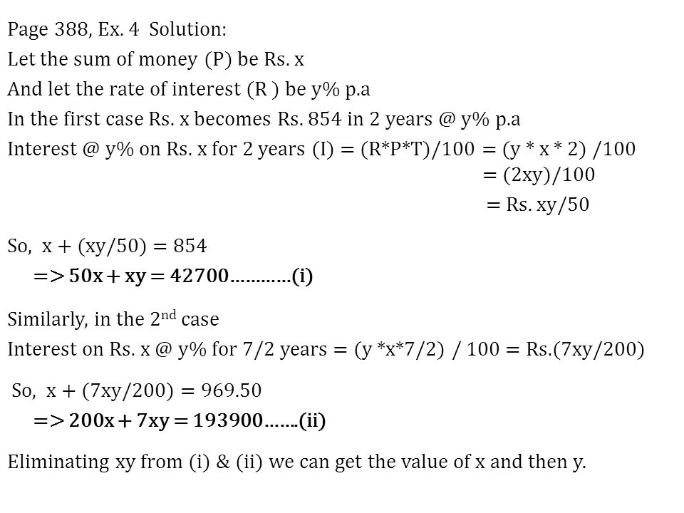 Page 388, Ex.4 Solution: Let the sum of money (P) be Rs.